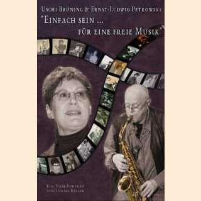 """""""Einfach sein ... für eine freie Musik"""" über Uschi Brüning & Ernst-Ludwig Petrowsky"""