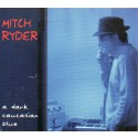 Mitch Ryder,  A Dark Caucasian Blue