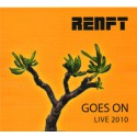 RENFT GOES ON. Live 2010