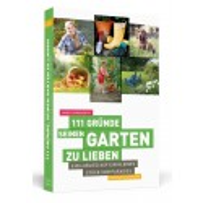 111 Gründe, seinen Garten zu lieben