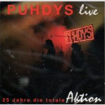 25 jahre die totale aktion/ puhdys live